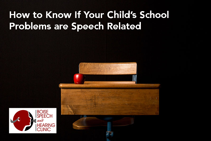 How to Know If Your Child's School Problems are Speech Related