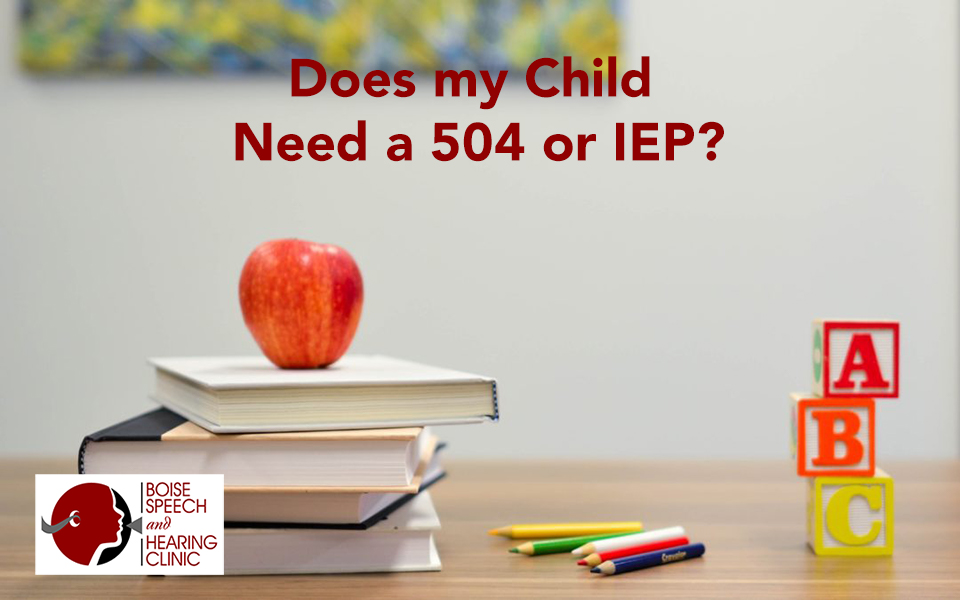 Does my Child Need a 504 or IEP?
